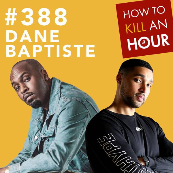 388 BAMOUS w/Dane Baptiste