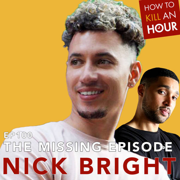 """""""The Missing Episode"""" EP 100 Ft. Nick Bright"""