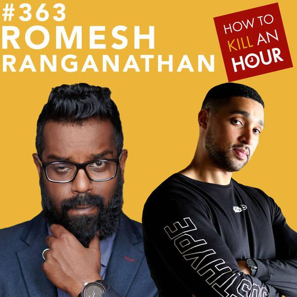 363 Romesh Ranganathan