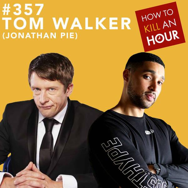 357 Tom Walker (Jonathan Pie)