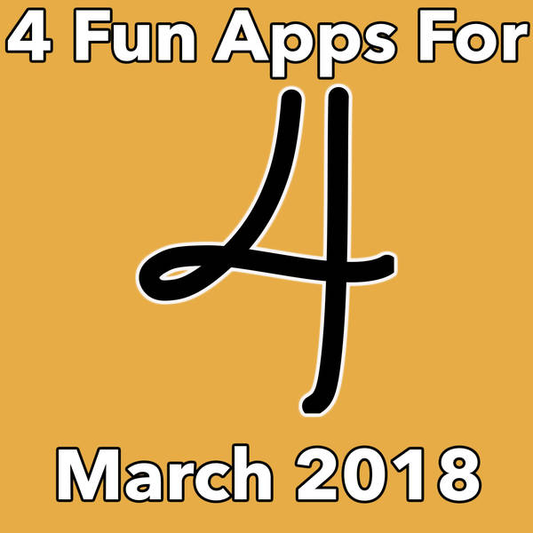 268 4 Fun Apps For March 2018