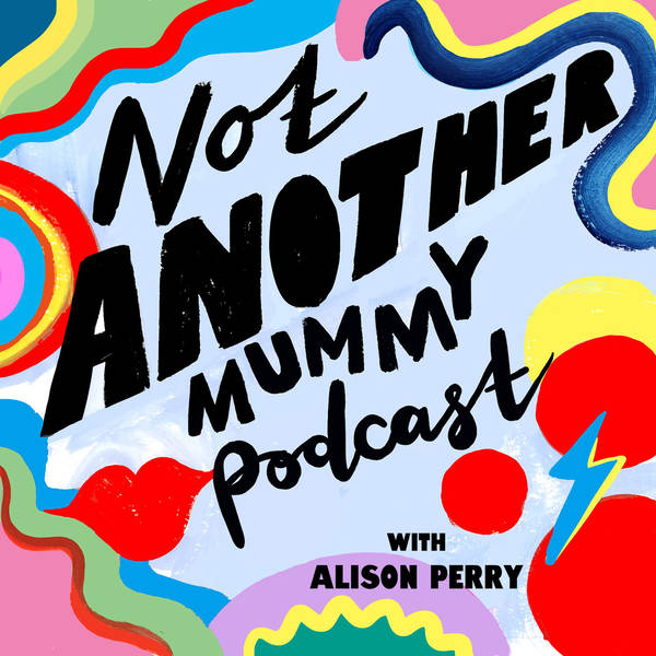 Not Another Mummy Podcast image