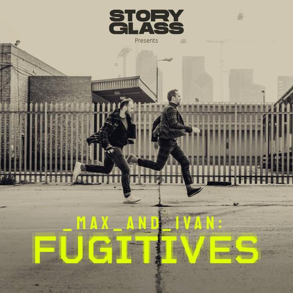 Max & Ivan: Fugitives image