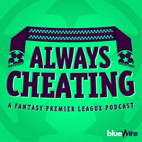 Always Cheating: A Fantasy Premier League Podcast (FPL) image