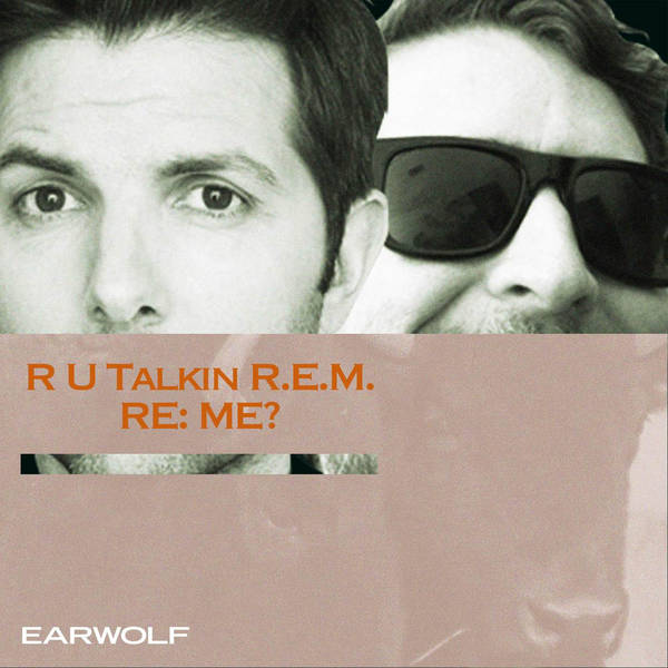R U Talkin' R.E.M. RE: ME? image