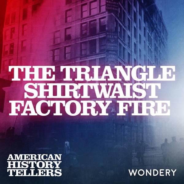 The Triangle Shirtwaist Factory Fire - Revolt of the Girls | 2