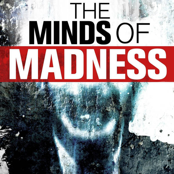 The Minds of Madness - True Crime Stories image