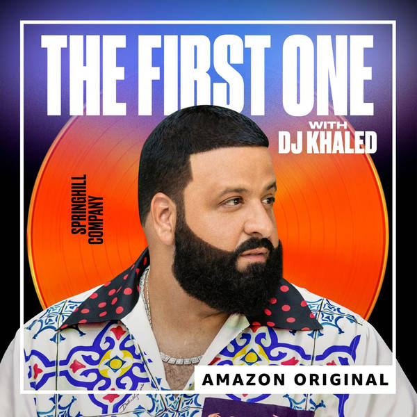 "Introducing ""The First One"" with DJ Khaled"