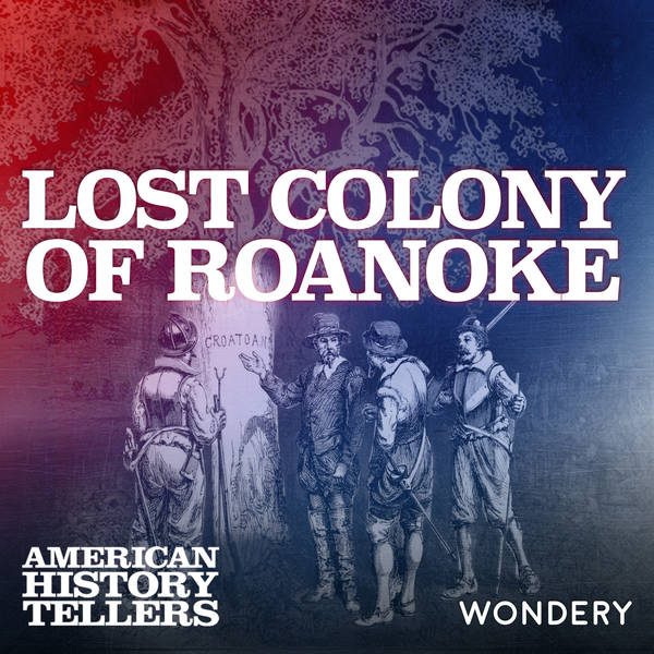 Lost Colony of Roanoke | In the Name of the Queen | 1
