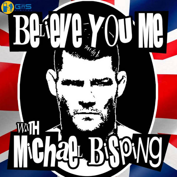 Believe You Me with Michael Bisping image