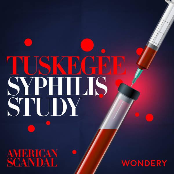 Tuskegee Syphilis Study - First, Do No Harm | 1