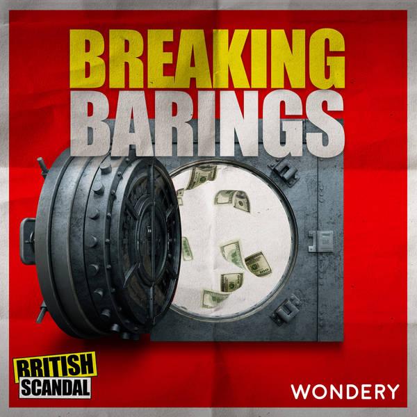 Breaking Barings | On the Run | 3