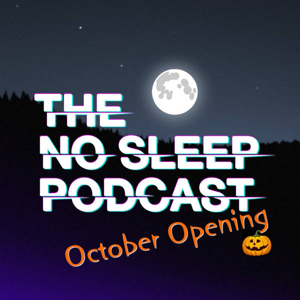 NoSleep Podcast - October Opening