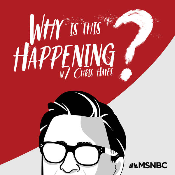 Why Is This Happening? with Chris Hayes image