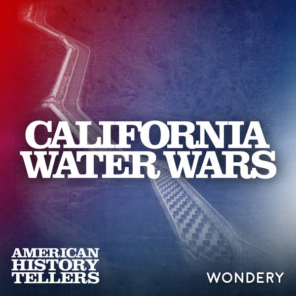 California Water Wars - A River in the Desert | 1