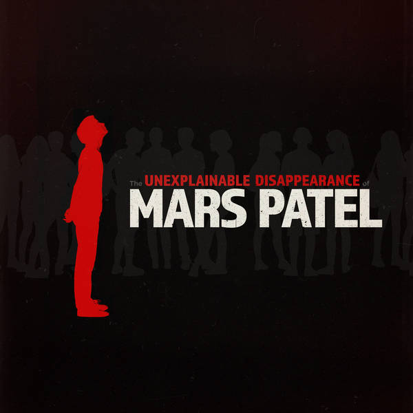 The Unexplainable Disappearance of Mars Patel image