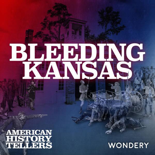 Bleeding Kansas | The Man Who Sparked the Civil War | 5
