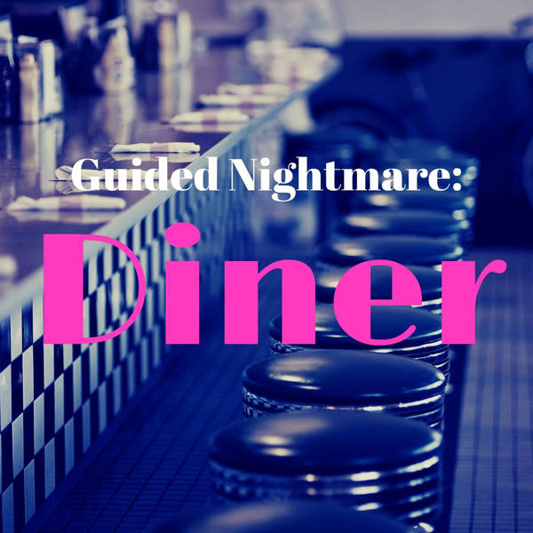 Guided Nightmare: Diner