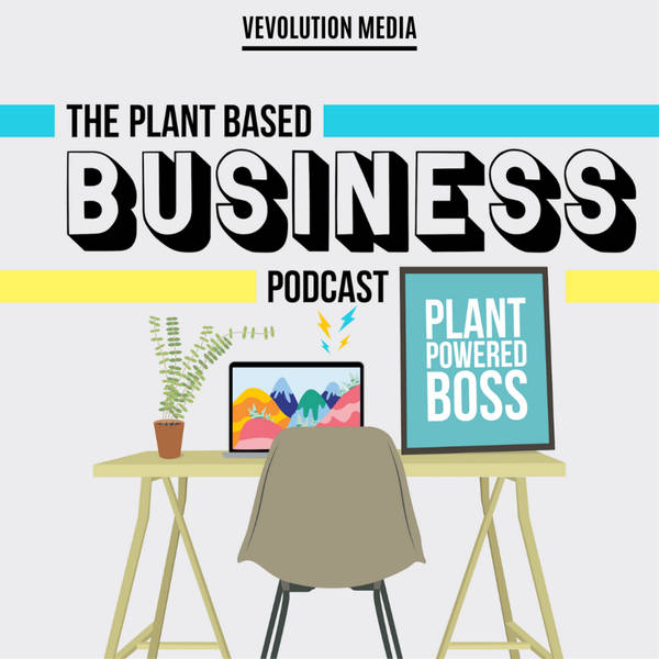 Episode 21: Willem Blom: Dream Big, Act Small, Investing In A Plant Based Future