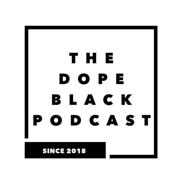 The Dope Black Podcast