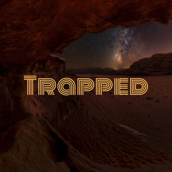 30: Trapped