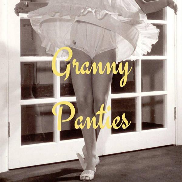 67: Granny Panties