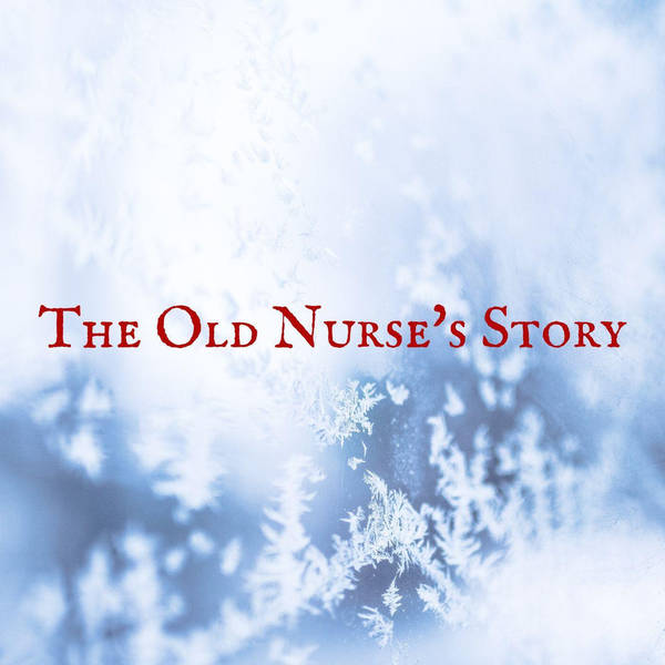 85: The Old Nurse's Story