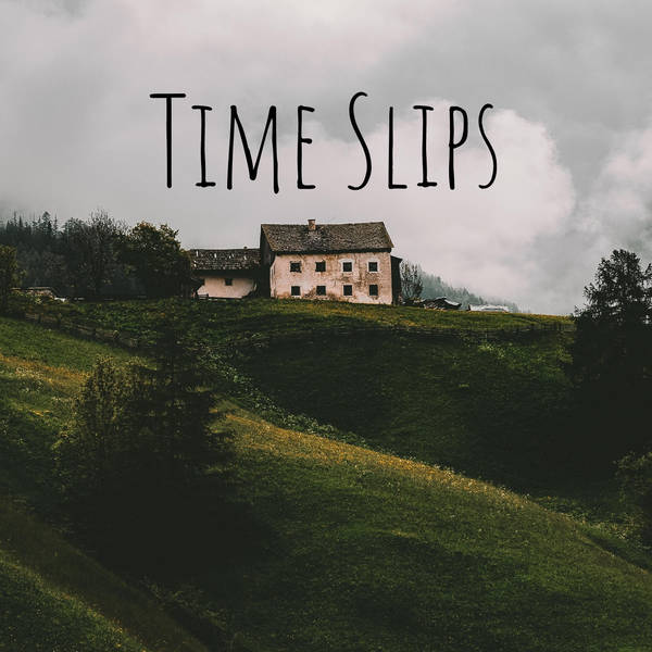 36: Time Slips
