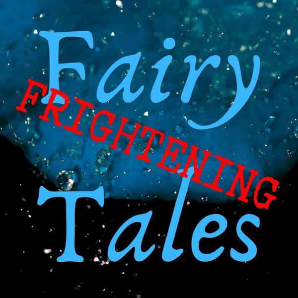 61: Frightening Fairy Tales