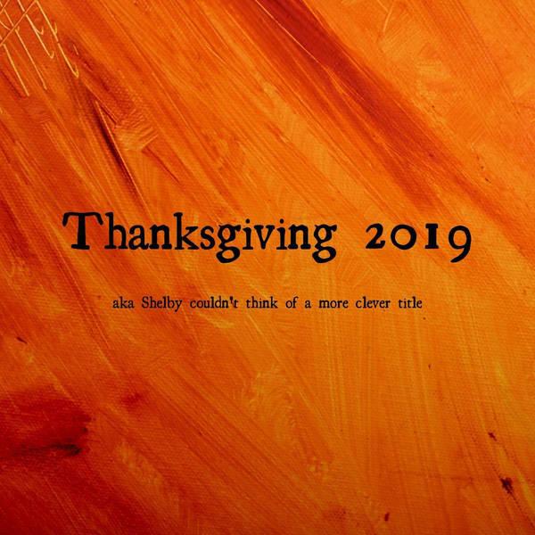 84: Thanksgiving 2019