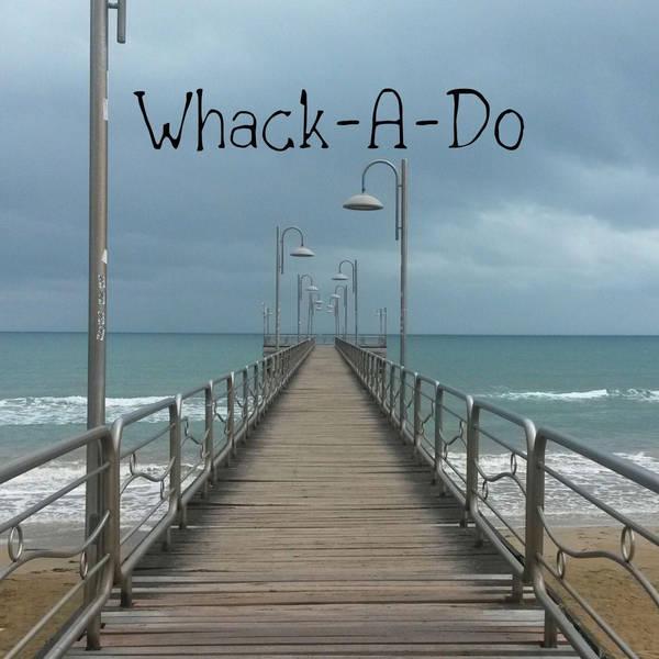 52: Whack-A-Do