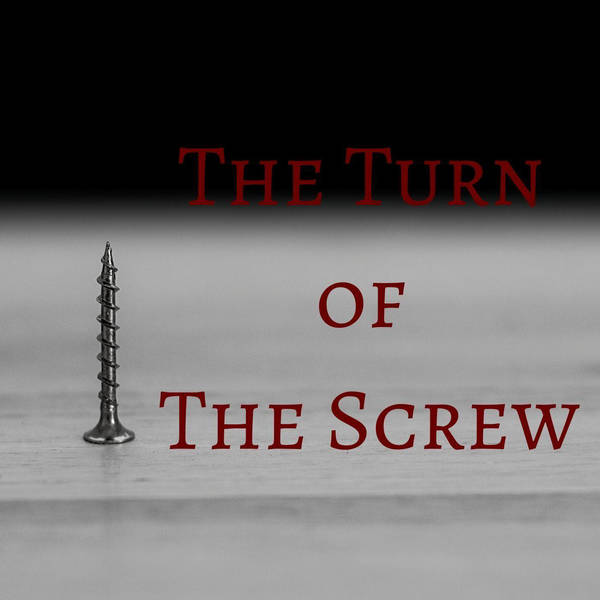 110: The Turn of the Screw: Part 6