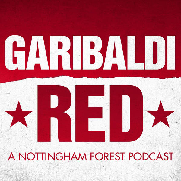 Garibaldi Red - A Nottingham Forest Podcast image