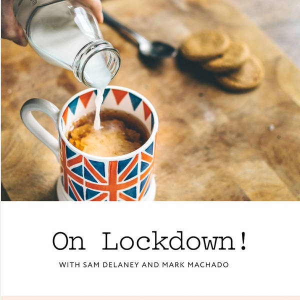 On Lockdown With Mark Machado and Sam Delaney image