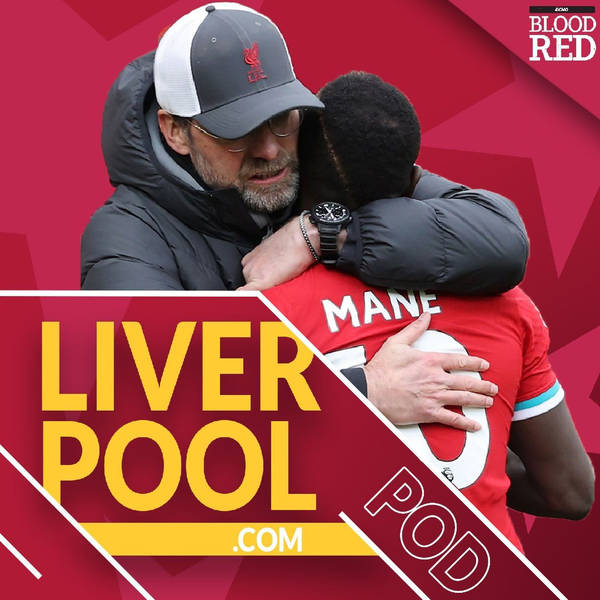 Liverpool.com podcast: Klopp must make brutal Mane call ahead of Real Madrid Champions League clash