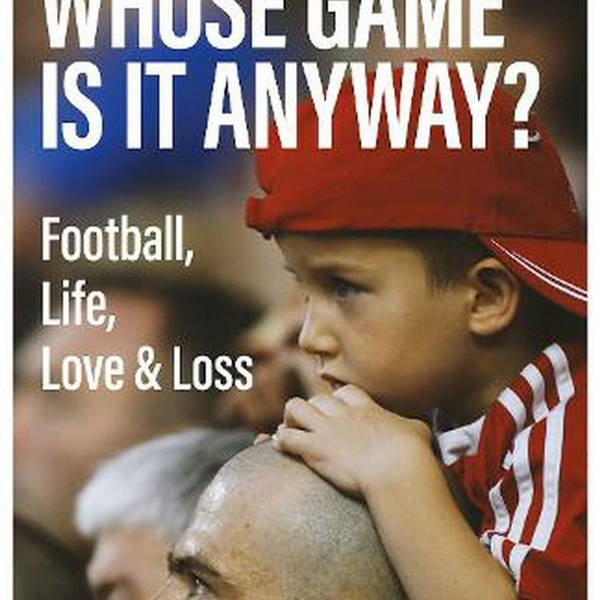 Whose Game Is It Anyway?   A chat with Michael Calvin about his new book, and Liverpool, FSG and Bill Shankly