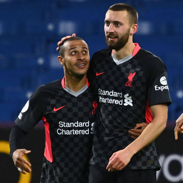 Poetry in Motion: Nat Phillips, Thiago, a goal from heaven, and the other reasons for Liverpool's remarkable late-season surge