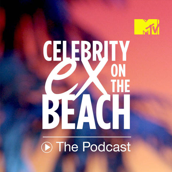 Celebrity Ex On The Beach: The Podcast image