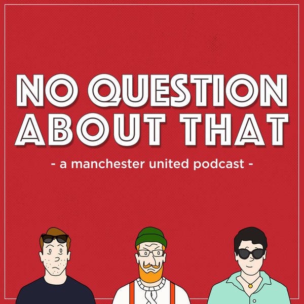 No Question About That - a Manchester United podcast image