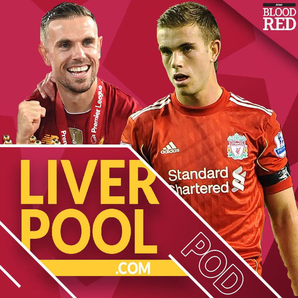 Liverpool.com podcast: Jordan Henderson at Liverpool | Early days to player and man he is now