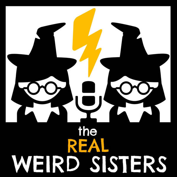 The Real Weird Sisters: A Harry Potter Podcast image