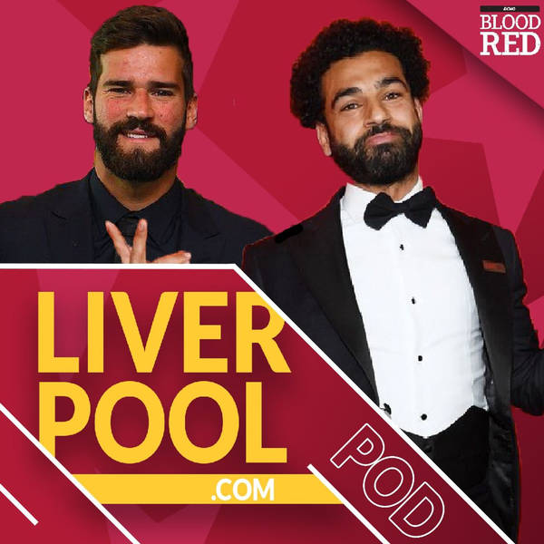 Liverpool.com podcast: End of season awards special | Mo Salah, Alisson & Jurgen Klopp's forgotten masterpiece
