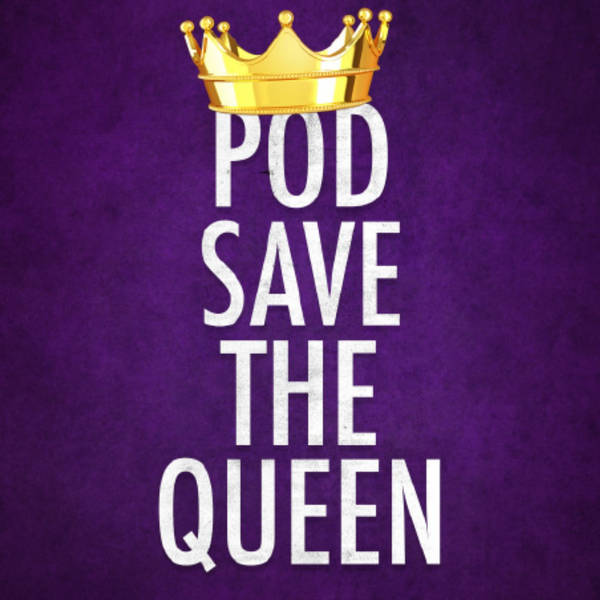 Pod Save The Queen - Royal family news, interviews and fashion image