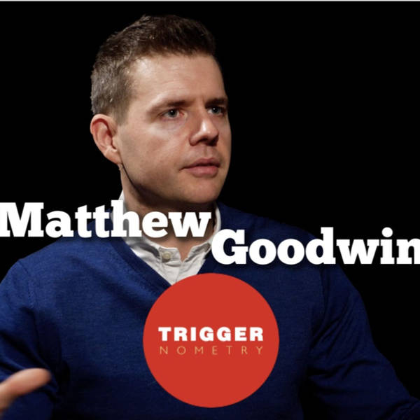 Matthew Goodwin: Why Labour Lost the Election