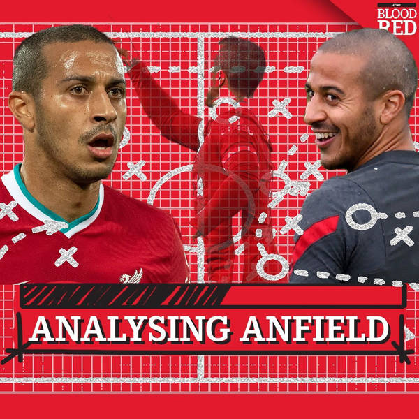 Analysing Anfield: Thiago Alcantara stepping up at perfect time – and his form is just the start