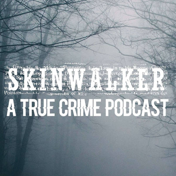 Skinwalker: True Crime Podcast image