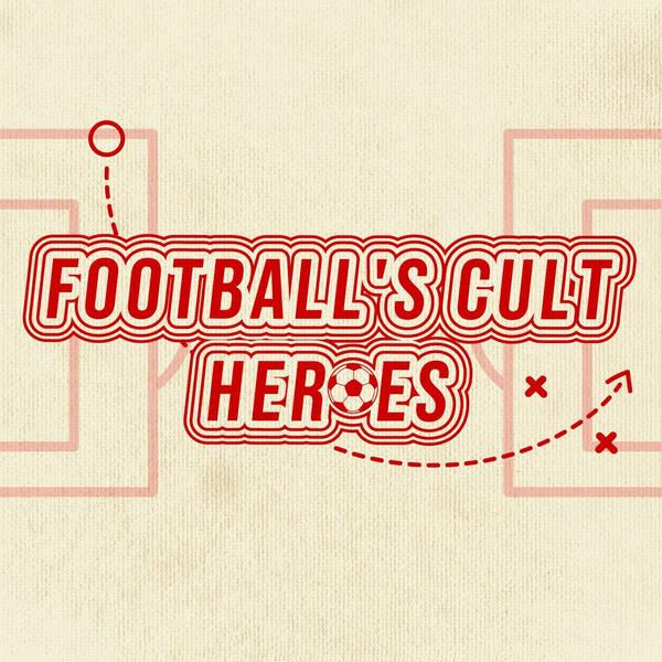 Football's Cult Heroes... Coming soon!