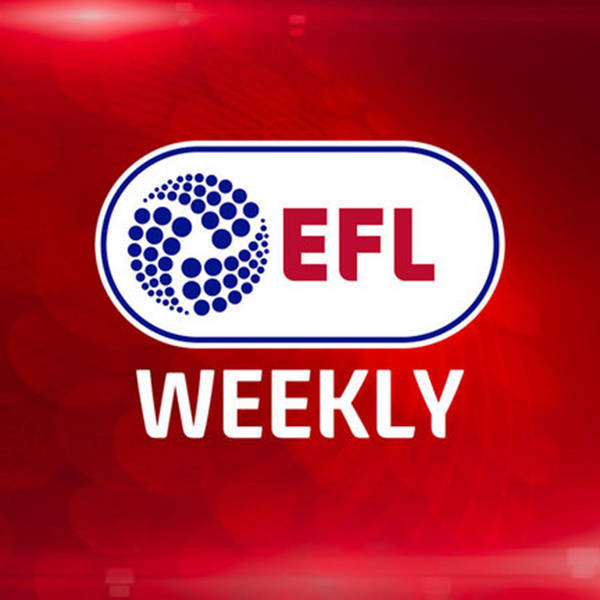 EFL Weekly - McCall, Harris and Hinchcliffe