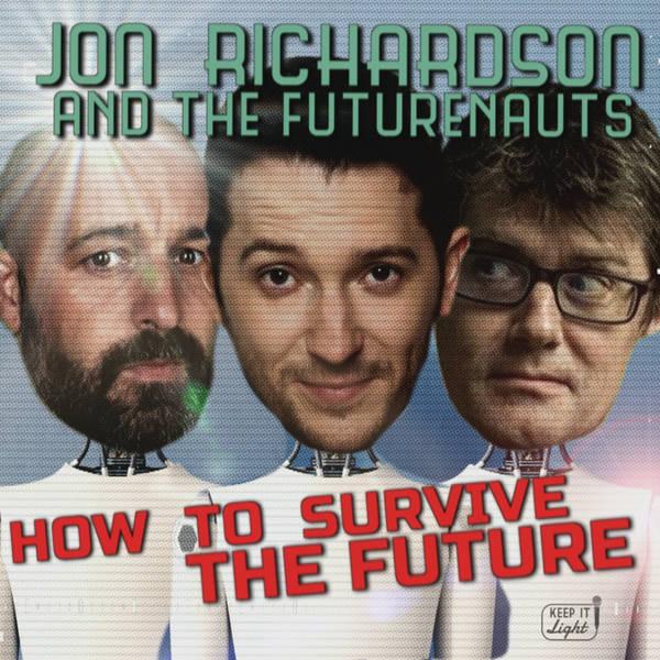 Jon Richardson and the Futurenauts - How To Survive The Future image