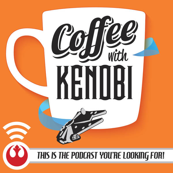 Coffee With Kenobi: Star Wars Discussion, Analysis, and Rhetoric image
